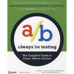 Always Be Testing: The Complete Guide To Google Website OptimizerGoogle网站优化工具大全